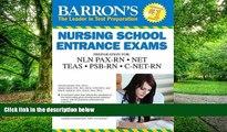 Price Barron s Nursing School Entrance Exams, 5th Edition: HESI A2  /  NET / NLN PAX-RN / PSB-RN /