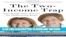 [PDF] Epub The Two-Income Trap: Why Middle-Class Parents Are (Still) Going Broke Full Download