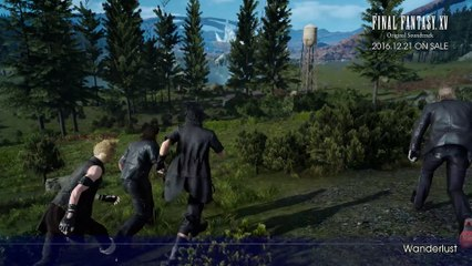 Original Soundtrack ?Wanderlust? Sample Movie de Final Fantasy XV