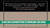 [READ] Mobi Psychopathology and Function: A Guide for Occupational Therapists (Mental health