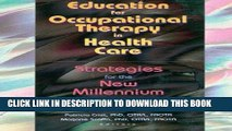 [READ] Kindle Education for Occupational Therapy in Health Care: Strategies for the New Millennium