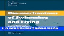 [READ] Kindle Bio-mechanisms of Swimming and Flying: Fluid Dynamics, Biomimetic Robots, and Sports