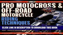 [PDF] Epub Pro Motocross and Off-Road Motorcycle Riding Techniques (Cycle Pro) Full Download