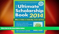 Best Price The Ultimate Scholarship Book 2014: Billions of Dollars in Scholarships, Grants and