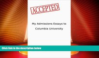 Price My Admissions Essays to Columbia University: Accepted Patrick Register On Audio
