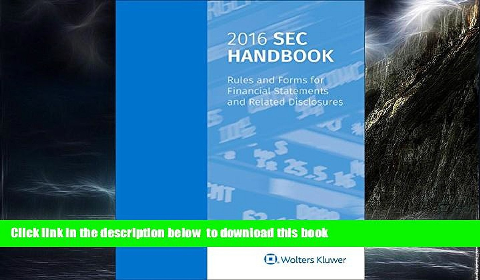 Pre Order 2016 SEC Handbook: Rules and Forms for Financial Statements and Related Disclosures