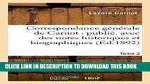 Books Correspondance générale de Carnot: publ. avec des notes historiques et biographiques. Tome