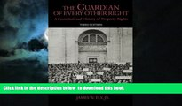 Pre Order The Guardian of Every Other Right: A Constitutional History of Property Rights
