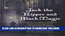 Books Jack the Ripper and Black Magic: Victorian Conspiracy Theories, Secret Societies and the