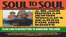 Best Seller Soul to Soul: A Black Russian Jewish Woman s Search for Her Roots Download Free