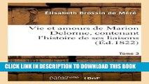 Books Vie Et Amours de Marion Delorme, Contenant L Histoire de Ses Liaisons. Tome 3 (Litterature)