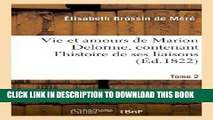 Books Vie Et Amours de Marion Delorme, Contenant L Histoire de Ses Liaisons. Tome 2 (Litterature)