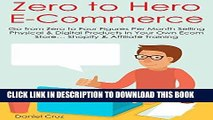 [PDF] ZERO TO HERO E-COMMERCE: Go from Zero to Four Figures Per Month Selling Physical   Digital