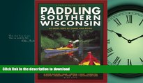 FAVORIT BOOK Paddling Southern Wisconsin : 82 Great Trips By Canoe   Kayak (Trails Books Guide)