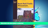 FAVORIT BOOK Best Rail Trails Wisconsin: More Than 50 Rail Trails Throughout The State (Best Rail