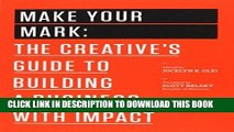 PDF] Make Your Mark: The Creative s Guide to Building a
