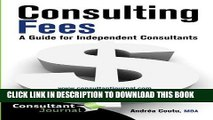 [READ] Mobi Consulting Fees: A Guide For Independent Consultants (Consultant Journal Guides)