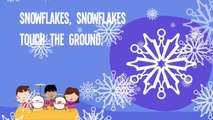 Snowflakes Snowflakes Song Lyrics ,  Winter Song for Kids ,  Snowflakes Falling Song for Children