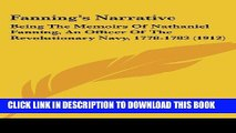 Best Seller Fanning s Narrative: Being The Memoirs Of Nathaniel Fanning, An Officer Of The