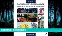READ THE NEW BOOK Cases in Public Relations Management: The Rise of Social Media and Activism