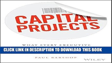 [READ] Kindle Capital Projects: What Every Executive Needs to Know to Avoid Costly Mistakes and