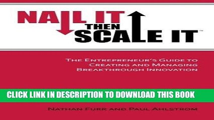 [READ] Mobi Nail It then Scale It: The Entrepreneur s Guide to Creating and Managing Breakthrough