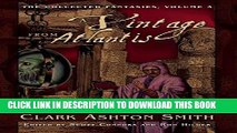 [PDF] A Vintage from Atlantis: The Collected Fantasies, Vol. 3 (The Collected Fantasies of Clark