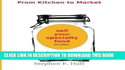 [READ] Kindle From Kitchen to Market - Sell Your Specialty Food: Market, Distribute, and Profit