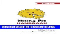 [READ] Mobi Slicing Pie Handbook: Perfectly Fair Equity Splits for Bootstrapped Startups Free