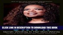 [FREE] Ebook Own It: Oprah Winfrey In Her Own Words (In Their Own Words) PDF Kindle