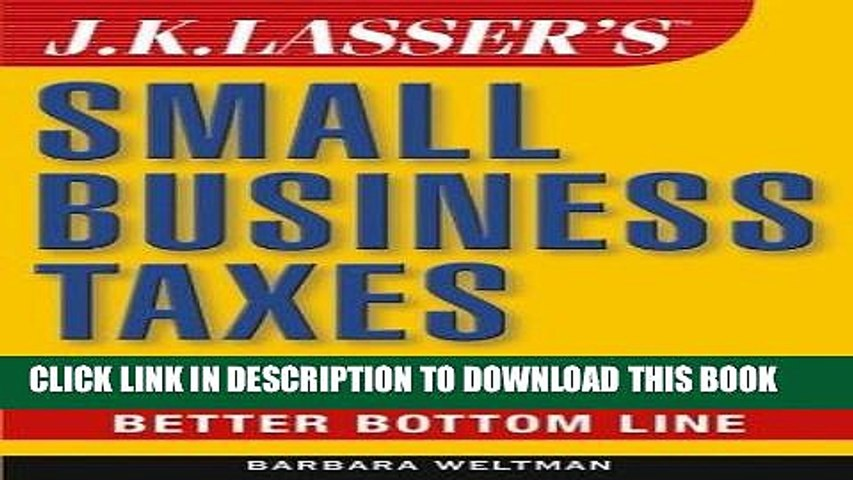 [READ] Kindle J.K. Lasser s Small Business Taxes: Your Complete Guide to a Better Bottom Line Free