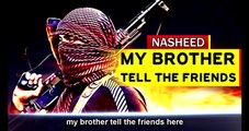 JIHAD NASHEED: My Brother Tell The Friends // نشيد اخي ابلغ هنا الاصحاب