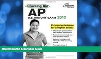 Pre Order Cracking the AP U.S. History Exam, 2013 Edition (College Test Preparation) Princeton