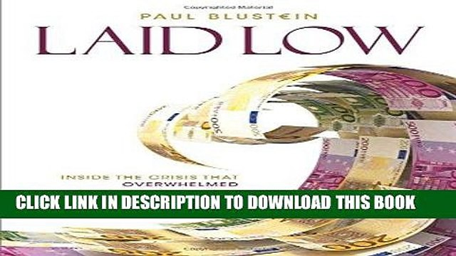 MOBI DOWNLOAD Laid Low: Inside the Crisis That Overwhelmed Europe and the IMF PDF Ebook