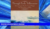FAVORIT BOOK Through Early Yellowstone: Adventuring by Bicycle, Covered Wagon, Foot, Horseback,