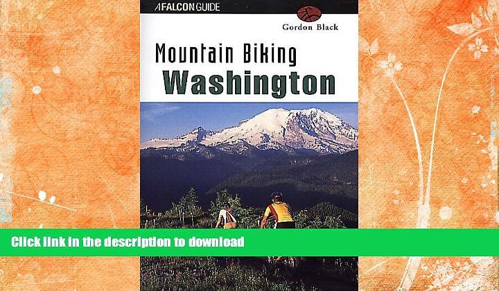 FAVORITE BOOK  Mountain Biking Washington (State Mountain Biking Series) FULL ONLINE