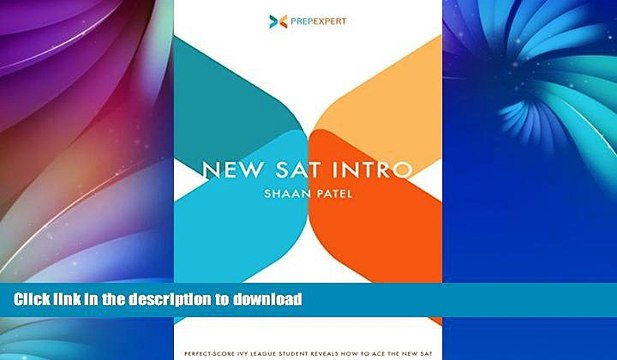 READ PDF Prep Expert New SAT Intro: Perfect-Score Ivy League Student Reveals How to Ace The New