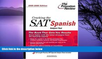 Pre Order Cracking the SAT Spanish Subject Test, 2005-2006 Edition (College Test Prep) Princeton