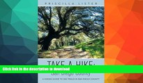 EBOOK ONLINE  Take a Hike: San Diego County: A Hiking Guide to 260 Trails in San Diego County
