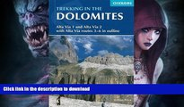 READ BOOK  Trekking in the Dolomites: Alta Via 1 And Alta Via 2 With Alta Via Routes 3-6 In