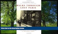 READ THE NEW BOOK Walks Through Lost Paris: A Journey Into the Heart of Historic Paris Leonard