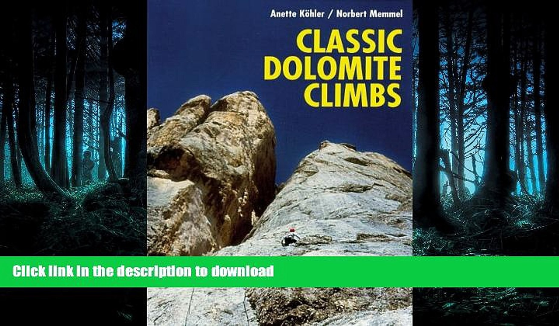 EBOOK ONLINE Classic Dolomite Climbs: 102 High Quality Rock-Climbs Between the UIAA Grades III and