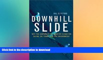FAVORITE BOOK  Downhill Slide: Why the Corporate Ski Industry Is Bad for Skiing, Ski Towns, and