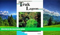 FAVORIT BOOK Diving and Snorkeling Guide to Truk Lagoon (Lonely Planet Diving and Snorkeling