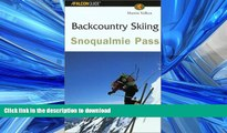 EBOOK ONLINE Backcountry Skiing Snoqualmie Pass (Falcon Guides Backcountry Skiing) READ PDF BOOKS