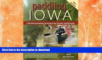 READ  Paddling Iowa: 128 Outstanding Journeys by Canoe and Kayak  GET PDF