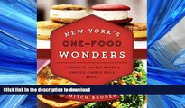 READ THE NEW BOOK New York s One-Food Wonders: A Guide to the Big Apple s Unique Single-Food Spots