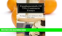 Pre Order Fundamentals Of 75% Contracts Essays: Law e book Nine dollars ninety-nine cents Budget