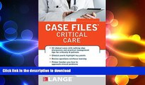 READ THE NEW BOOK Case Files Critical Care (LANGE Case Files) READ PDF FILE ONLINE