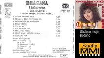 Dragana Mirkovic i Juzni Vetar - Sladjano moje, sladjano (Audio 1988)